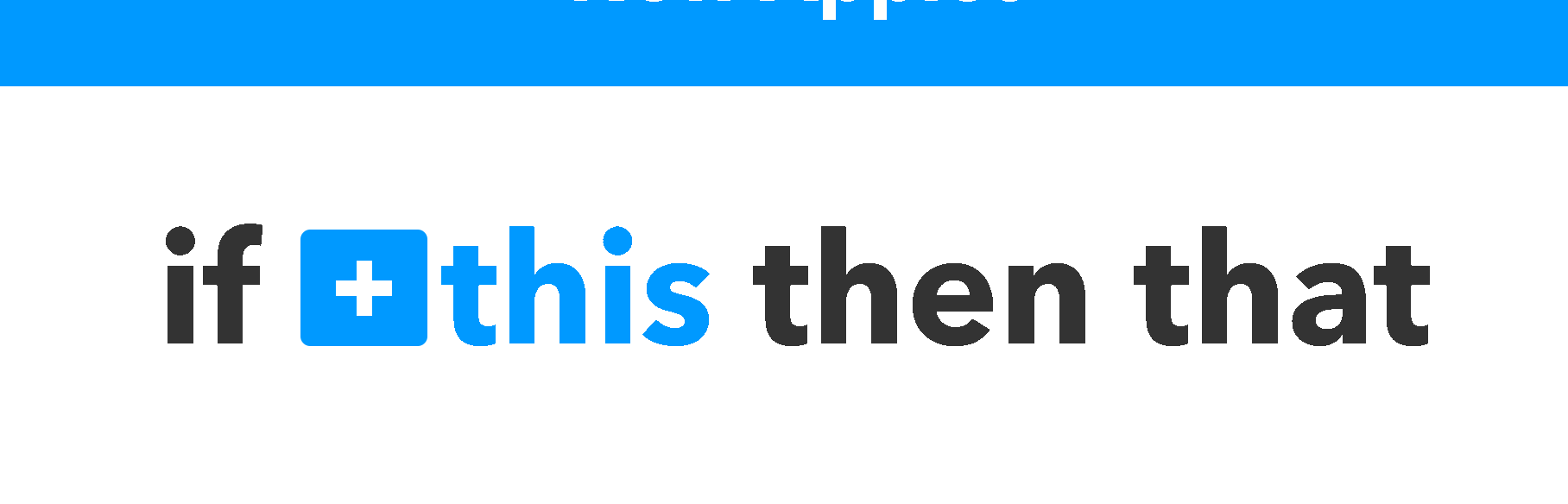 IFTTT - If this
